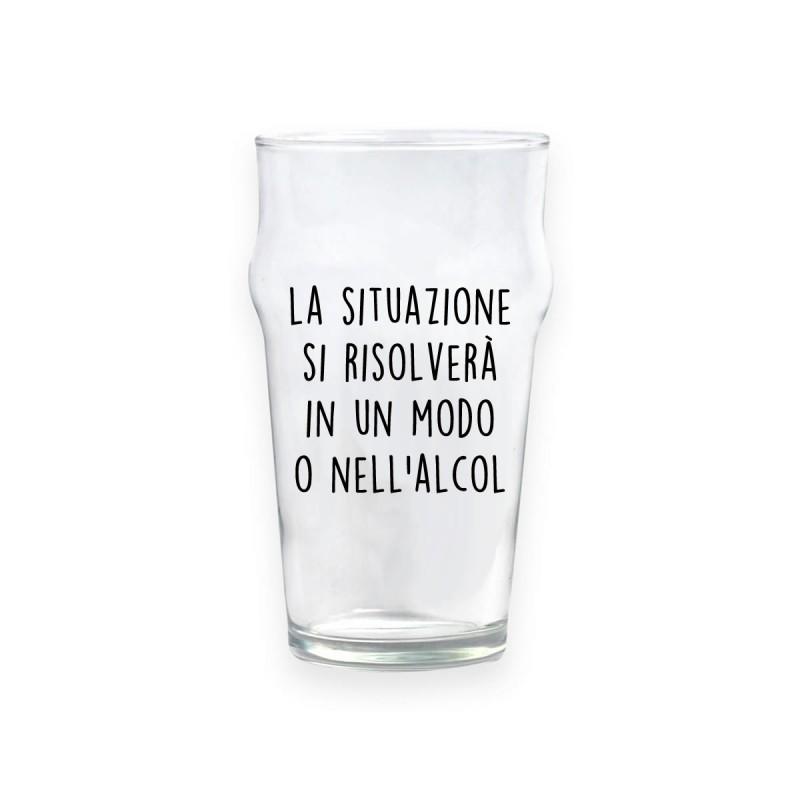 """Bicchiere da birra """"LA SITUAZIONE SI RISOLVERÀ IN UN MODO O NELL'ALCOL"""""""