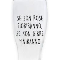 """Bicchiere da birra """"SE SON ROSE FIORIRANNO, SE SON BIRRE FINIRANNO"""""""