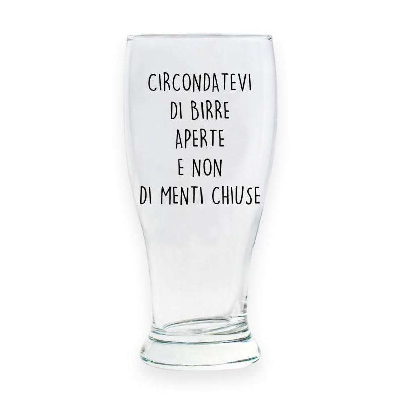 """Bicchiere da birra """"CIRCONDATEVI DI BIRRE APERTE E NON DI MENTI CHIUSE"""""""